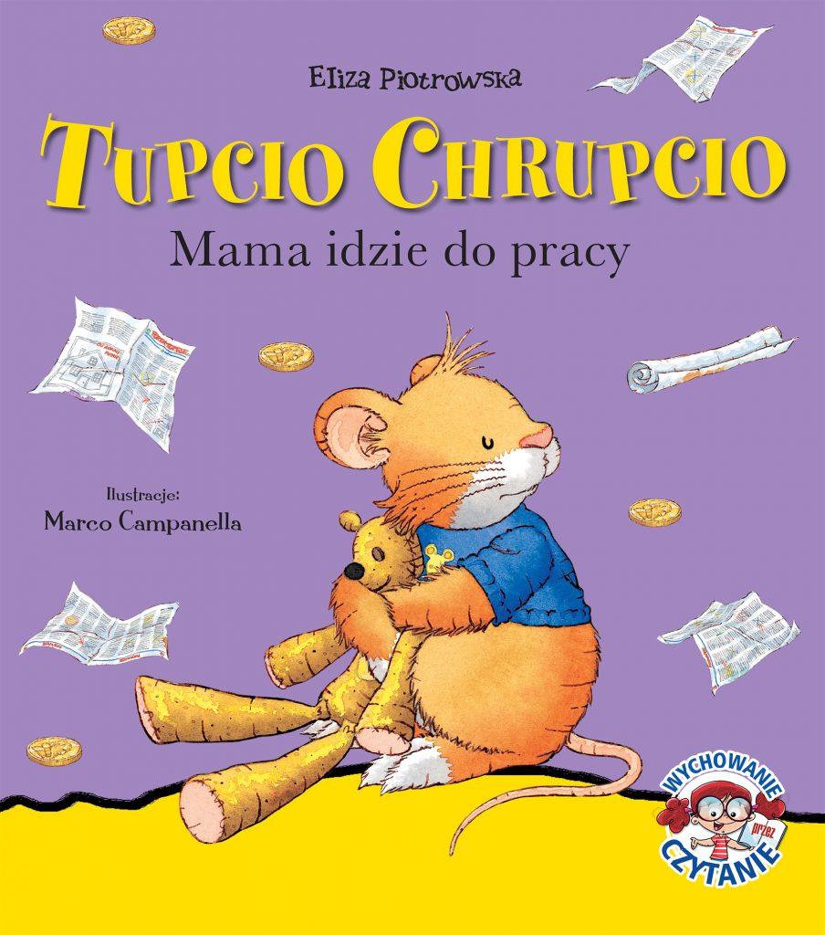 Tupcio Chrupcio_Mama idzie do pracy